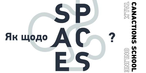 Announcement: 05.05.20: SPACES presentation, an educational programme for AHs from CANactions School